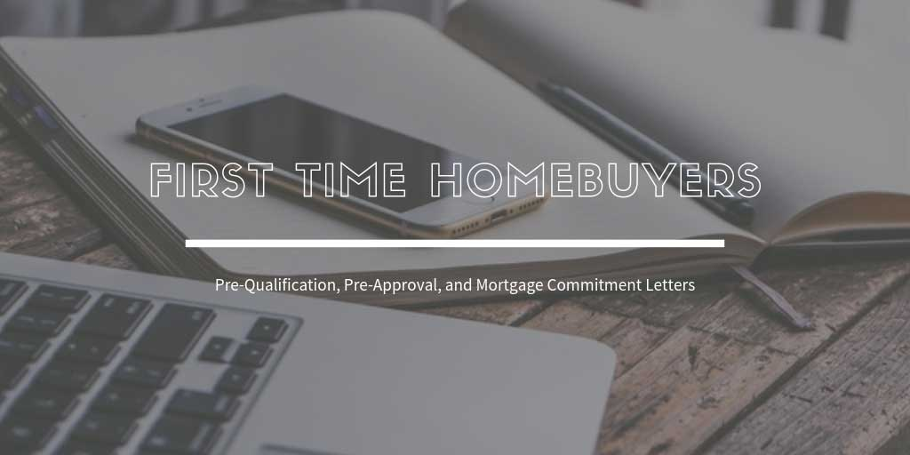 First Time Home Buyers Guide For Victoria, BC: What about Pre-Qualification, Pre-Approval, and Mortgage Commitment Letters?